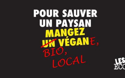 Pour sauver un paysan, mangez un productiviste !