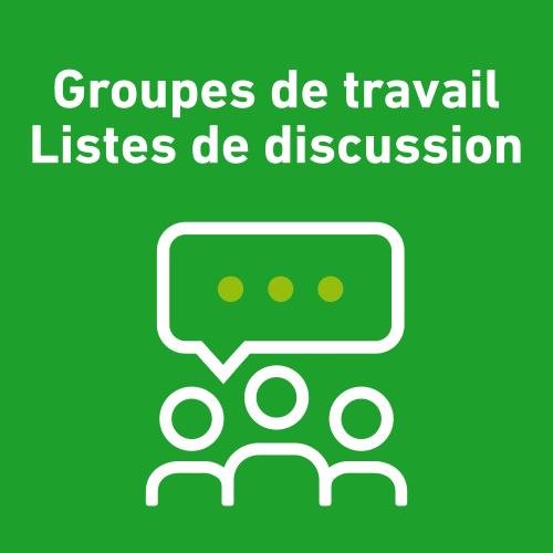 Groupes de travail et Listes de discussion